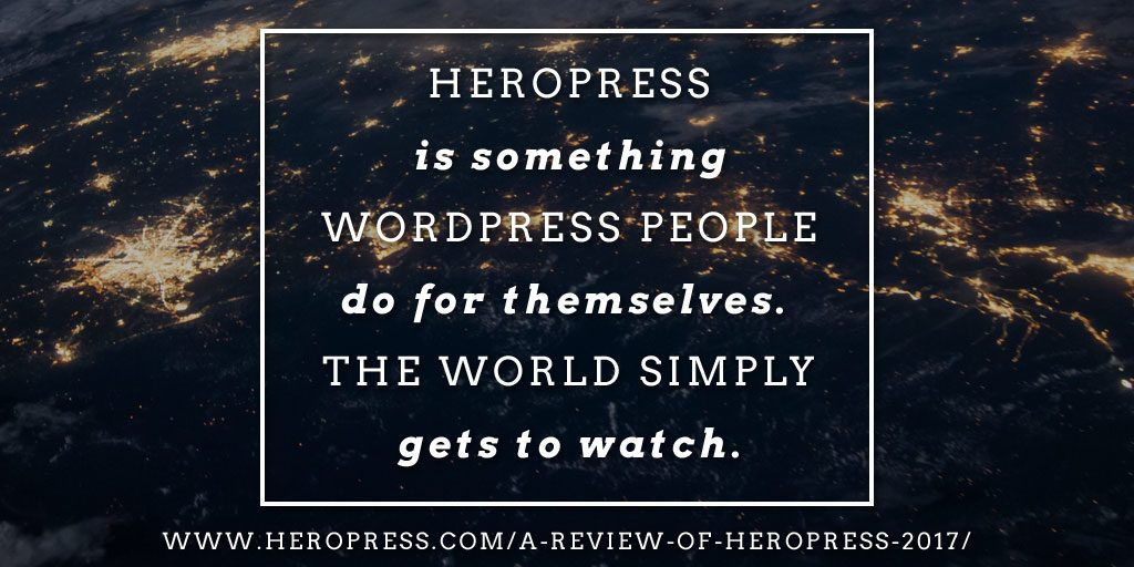 Pull Quote: HeroPress is something WordPress people do for themselves. The world simply gets to watch.