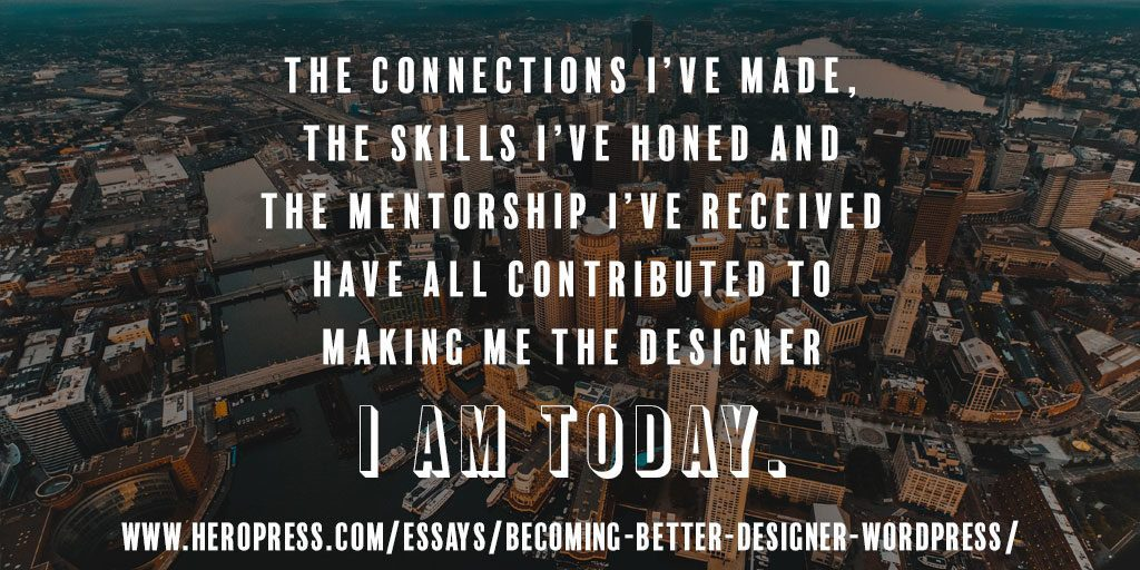 Pull Quote: The connections I've made, the skills I've honed, and the mentorship I've received have all contributed to making me the designer I am today.