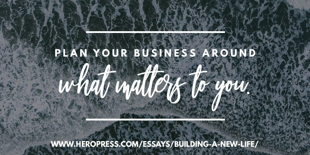Pull Quote: Plan your business around what matters to you/
