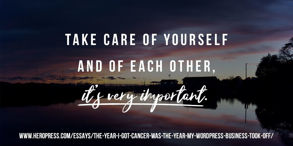 Pull Quote: Take care of yourselves and of each other, it's very important.