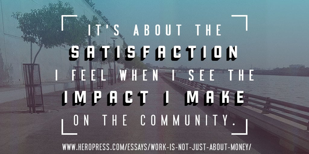 Pull Quote: It's about the satisfaction I feel when I see the impact I make on the community.