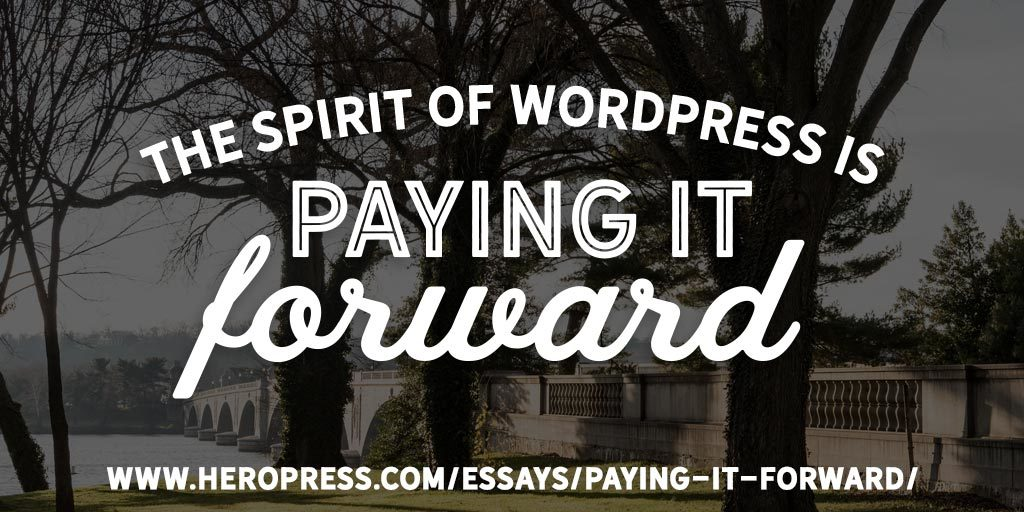 Pull quote: The spirit of WordPress is paying it forward.