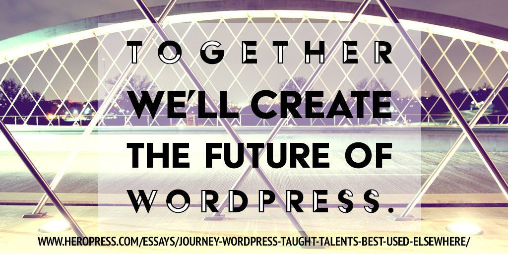 Pull Quote: Together we'll create the future of WordPress.