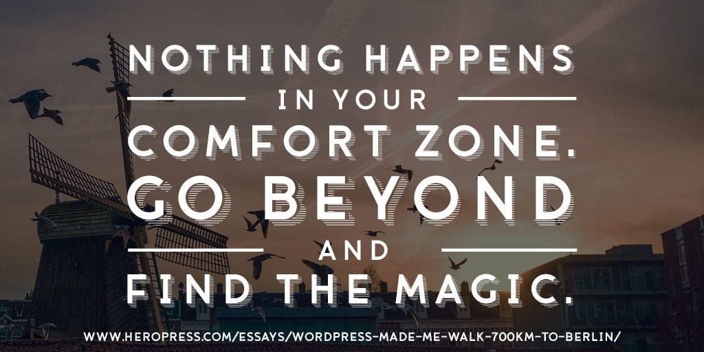 Pull Quote: Nothing happens in your comfort zone. Go beyond and find the magic.