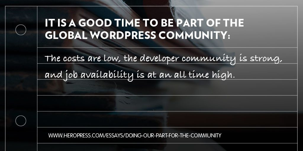 Pull quote: It is a good time to be part of the global WordPress community: the costs are low, the developer community is strong, and job availability is at an all time high.